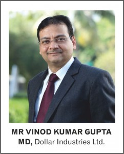 MR VINOD KUMAR GUPTA - MD - Dollar Industries Ltd.