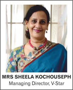 MRS SHEELA KOCHOUSEPH - Managing Director - V-star