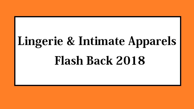 Lingerie & Intimate Apparels Flash Back 2018