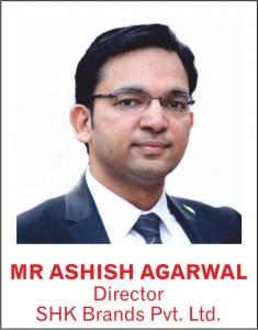 MR ASHISH AGARWAL - Director - SHK Brands Pvt. ltd.